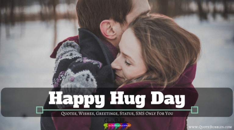 Happy Hug Day Quotes, Wishes, Greetings [2021] – QuoteBubbles