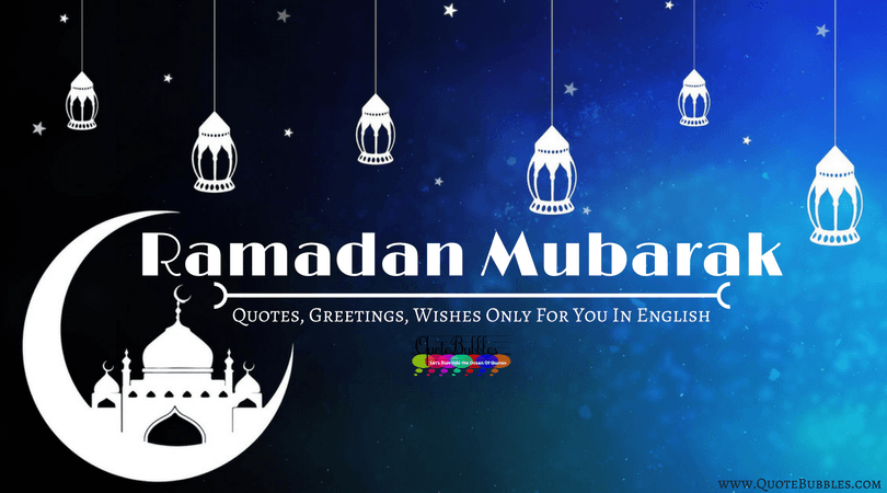 Ramadan Mubarak Quotes,Wishes,Status, Messages (SMS) & Images In English In 2018