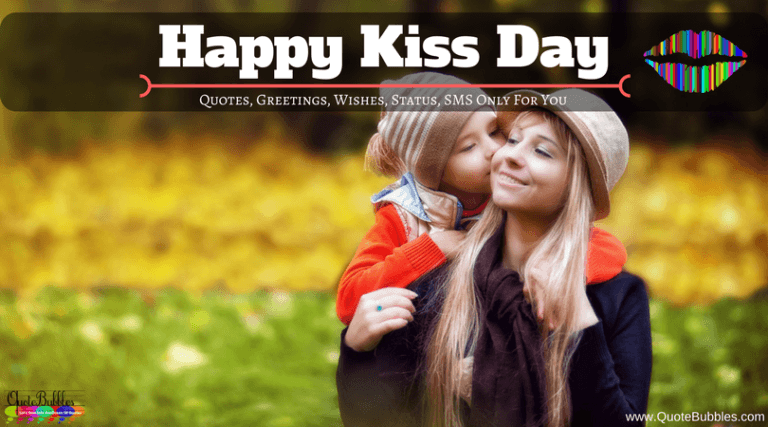 Happy Kiss Day Quotes, Greetings, Wishes [2021] – QuoteBubbles
