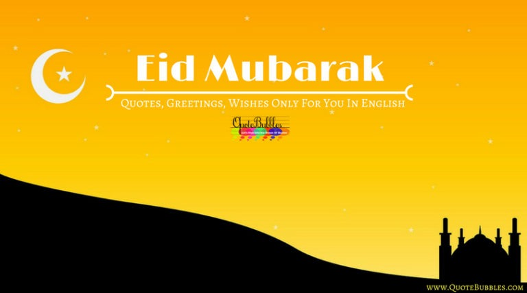 Eid Mubarak Quotes, Wishes, Greeting [2021] – QuoteBubbles
