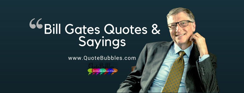 Bill Gates Quotes & Sayings