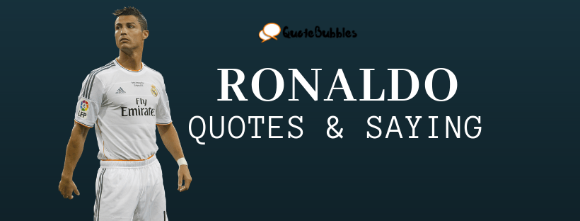 Ronaldo Quotes & Saying - QuoteBubbles