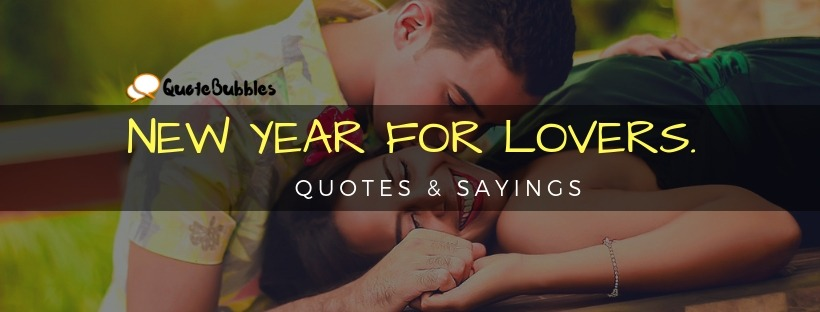 Happy New Year Quotes For Lovers - Top New Year Quotes